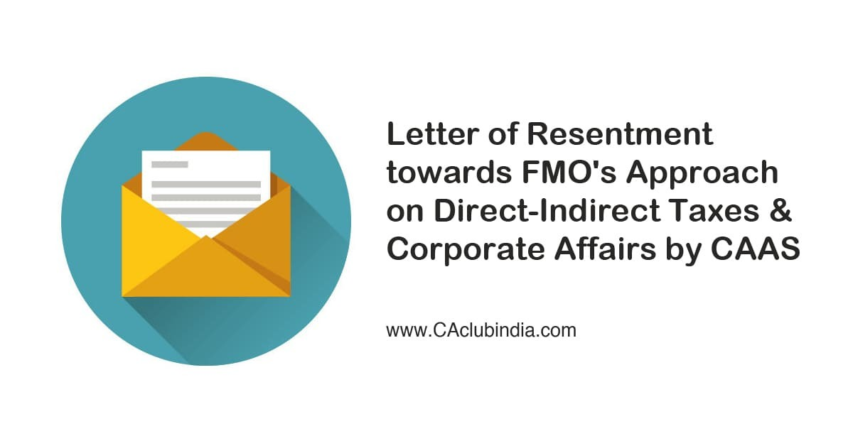 Letter Resentment towards FMO Approach Direct-Indirect Taxes Corporate Affairs CAAS