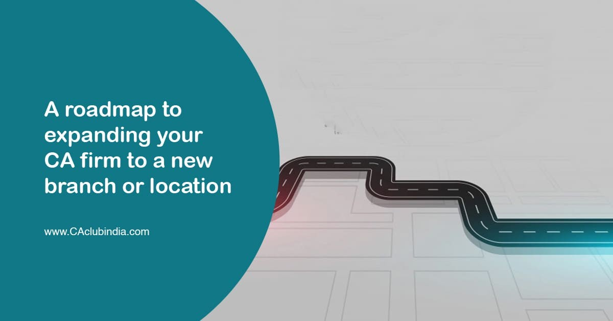 A roadmap to expanding your CA firm to a new branch or location