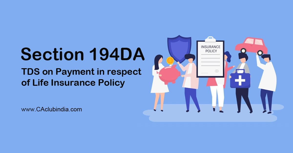 Section 194DA   TDS on Payment in respect of Life Insurance Policy