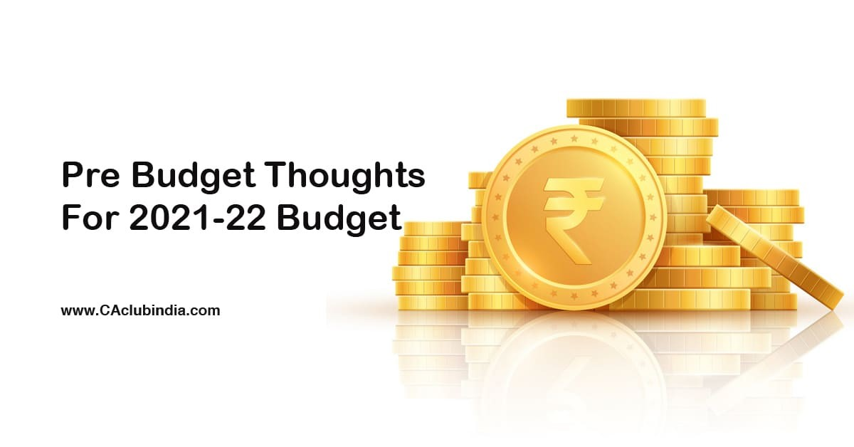 Pre Budget Thoughts For 2021-22 Budget