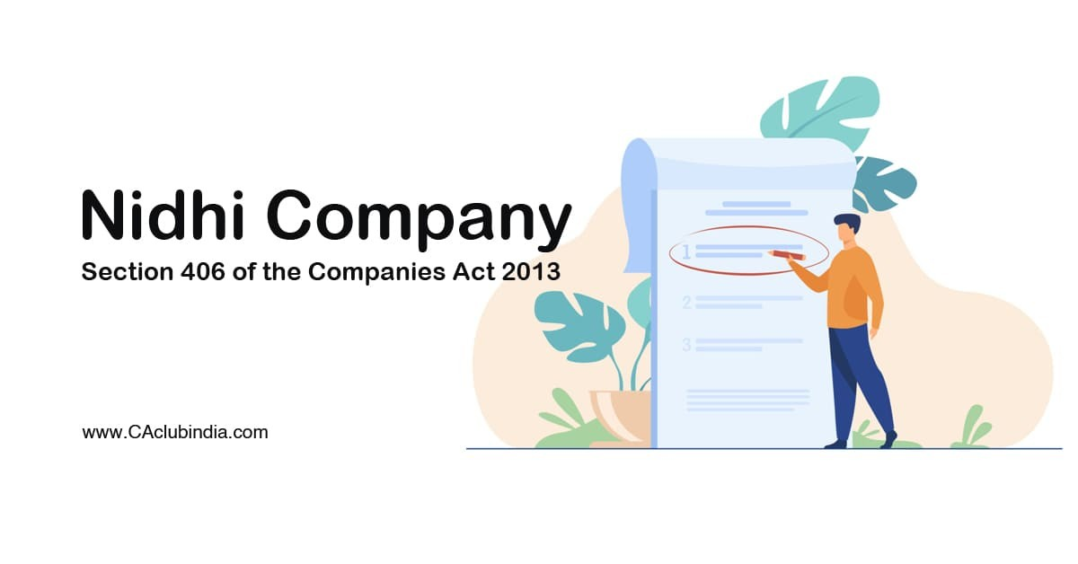 Nidhi Company   Section 406 of the Companies Act 2013