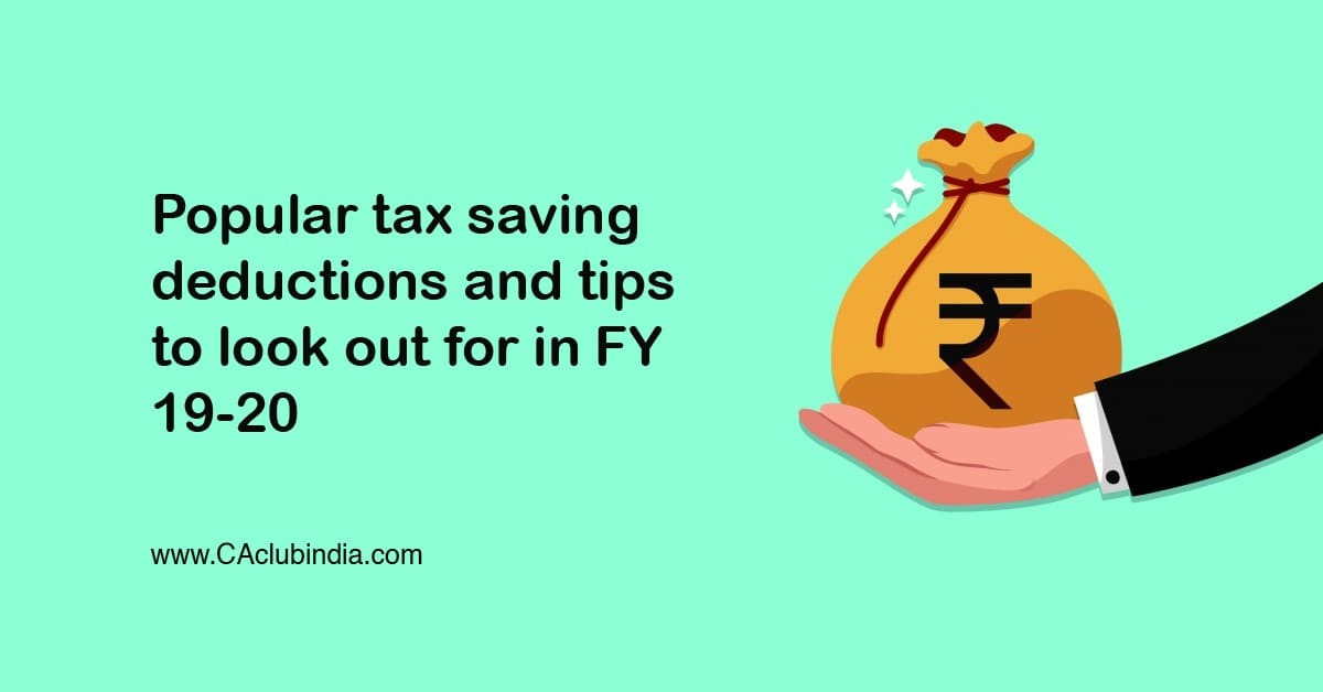 Popular tax saving deductions and tips to look out for in FY 19-20