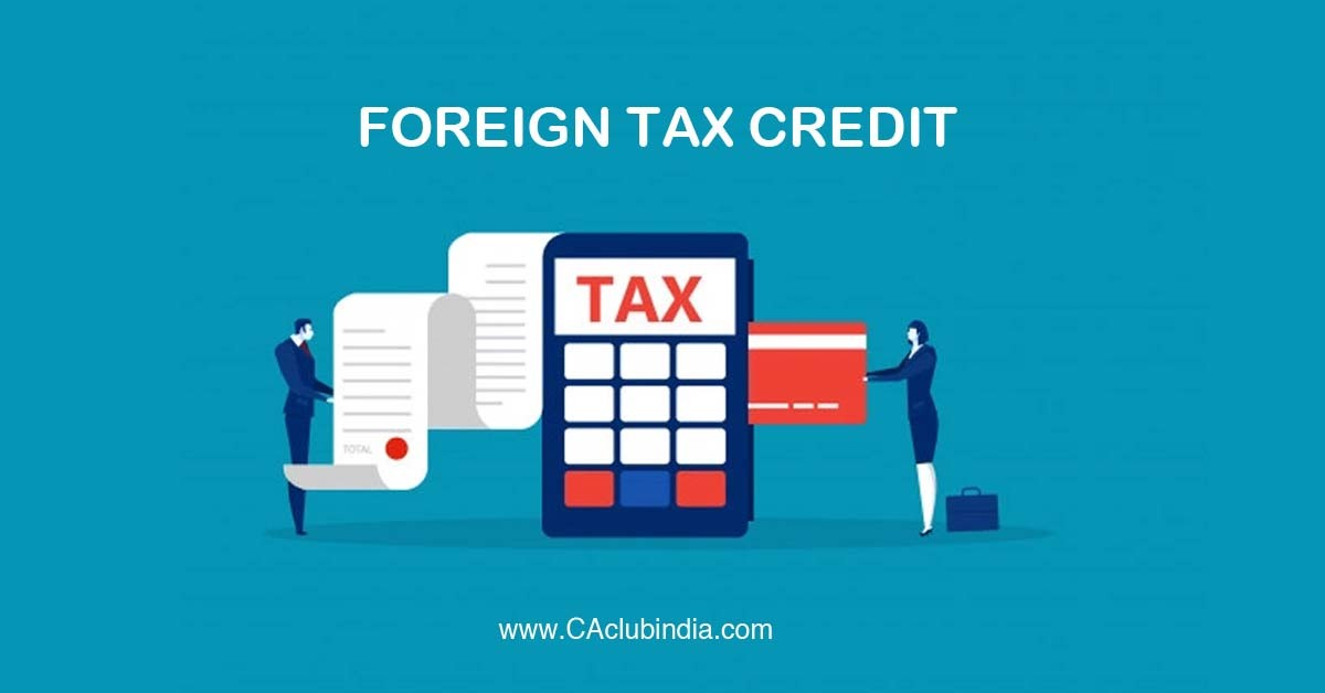 How to avail Foreign Tax Credit