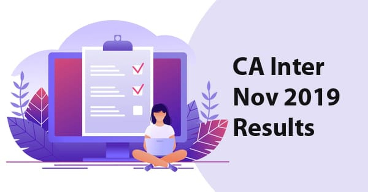 Results of CA Inter and Foundation Nov 19 exams to be declared on 3rd and 4th Feb