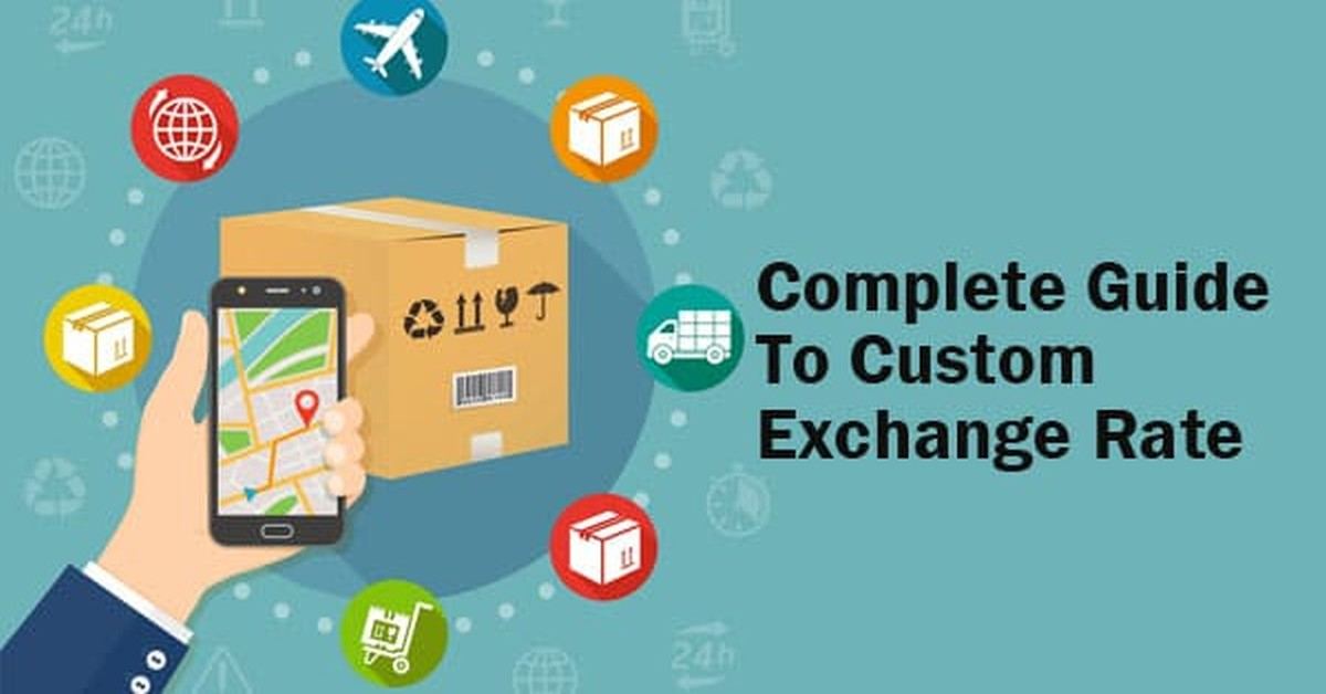 Complete Guide to Custom Exchange Rate