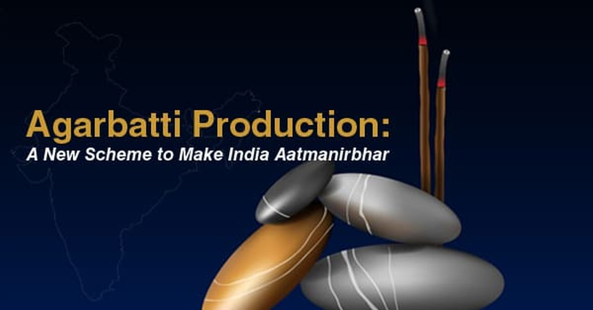 Agarbatti Production: A New Scheme to Make India Aatmanirbhar