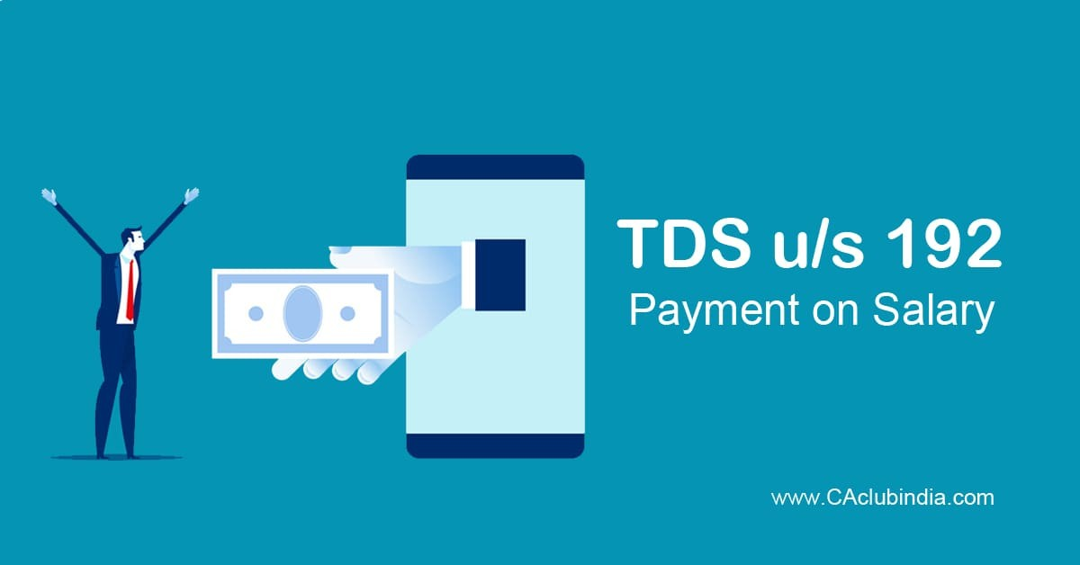 TDS u/s 192 - Payment of Salary