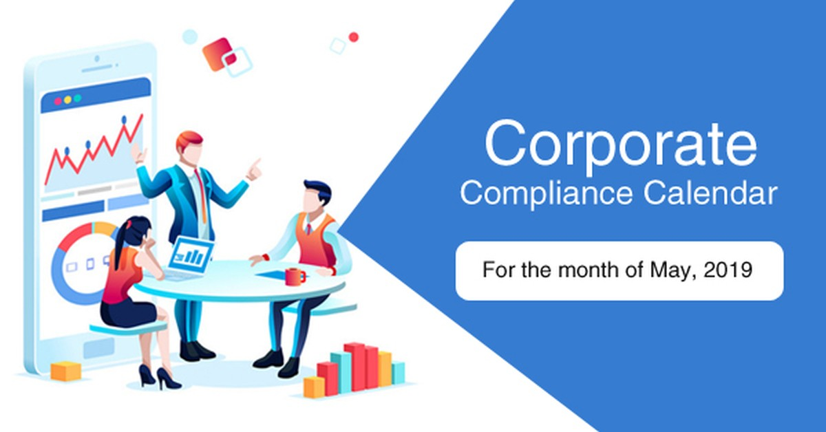 Compliance calendar for the month of May 2019