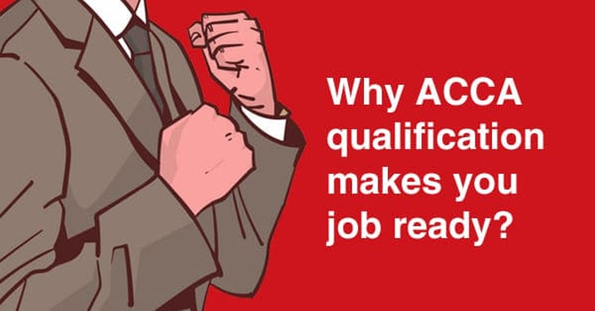 Why ACCA qualification makes you job ready