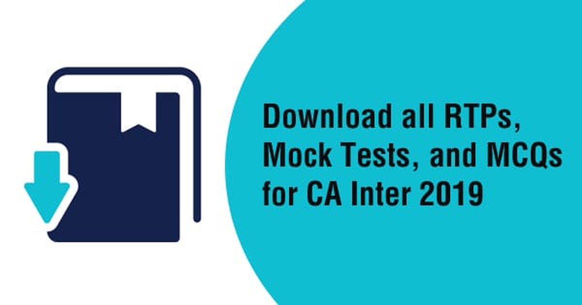 Download all RTPs, Mock Tests, and MCQs for CA Inter Nov 2019