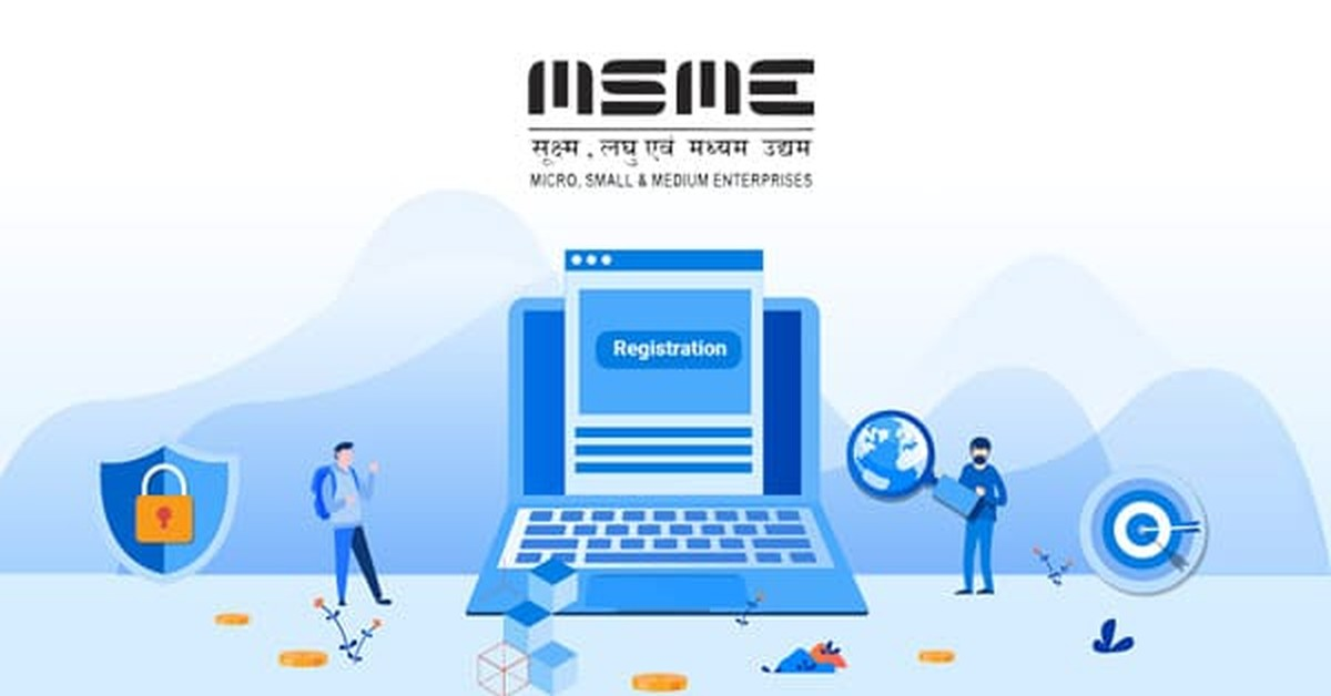 MSME Scheme- Eligibility, Benefits and Registration Criteria