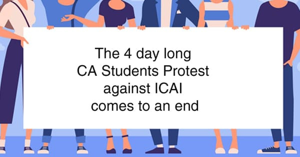 The 4 day long CA Students Protest against ICAI comes to an end