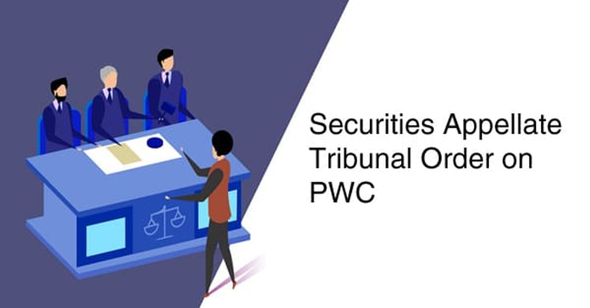 SAT order - quashing the ban on PWC from auditing listed companies