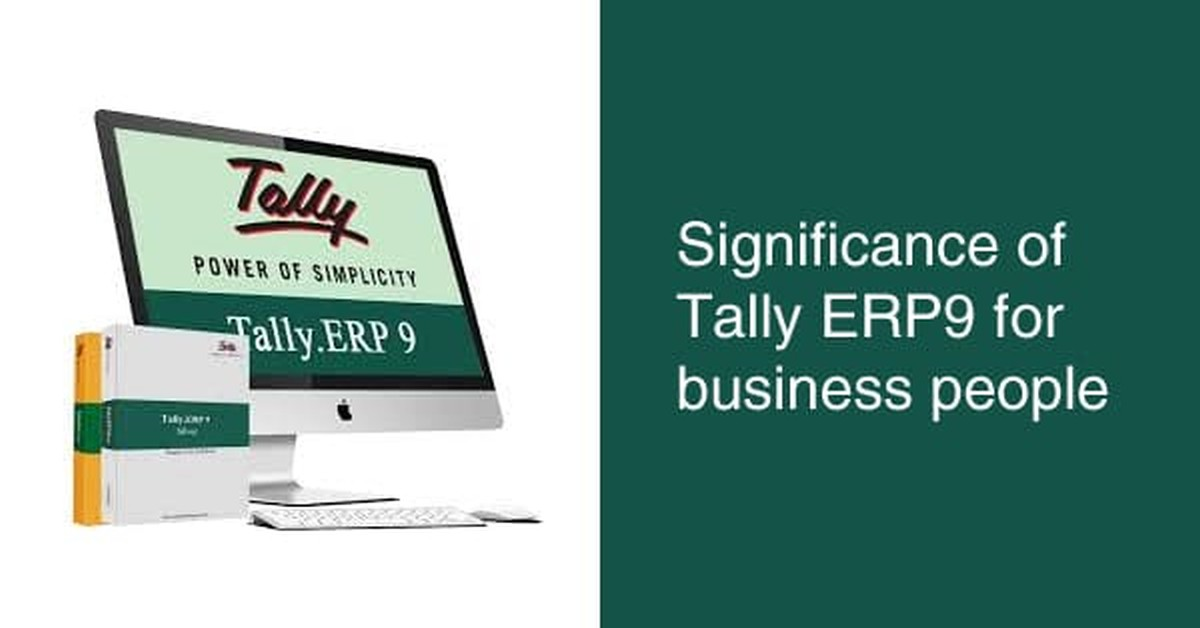 Significance of Tally ERP9 for business people