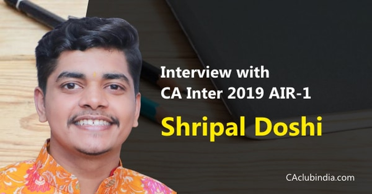 Interview with CA Inter 2019 AIR-1 Shripal Doshi