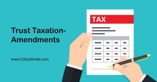 Trust Taxation- Amendments