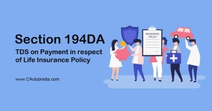 Section 194DA | TDS on Payment in respect of Life Insurance Policy