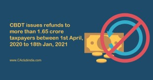 CBDT issues refunds to more than 1.65 crore taxpayers between 1st April, 2020 to 18th Jan, 2021