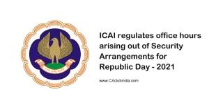 ICAI regulates office hours arising out of Security Arrangements for Republic Day - 2021