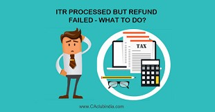 ITR Processed but Refund Failed - What to do?