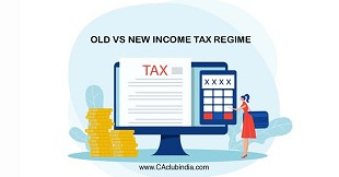 Old Vs New Income Tax Regime