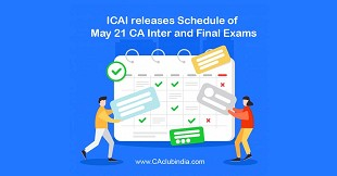 ICAI Schedule May 21 CA Inter Final Exams