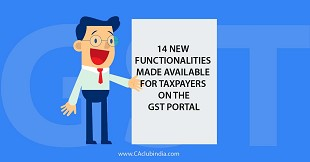 14 New Functionalities made available for Taxpayers on the GST Portal