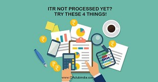 ITR Not Processed Yet? Try these 4 Things!